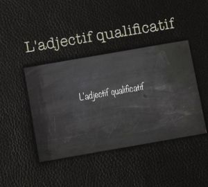 Adjectif qualificatif