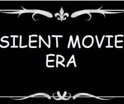 The Era of Silent Movies